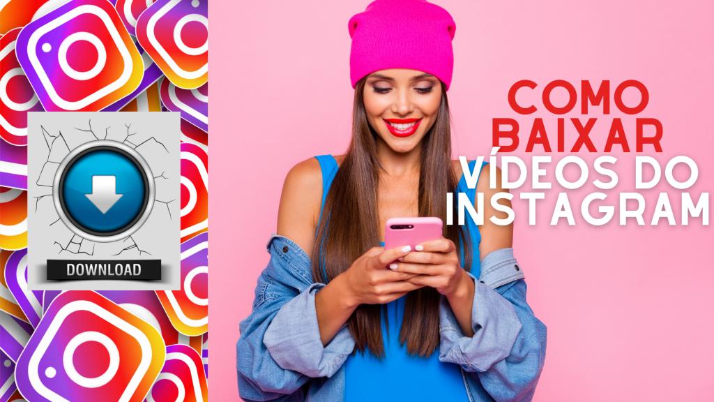 Como Baixar Vídeos do Instagram - Passo a Passo