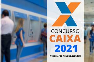 Concurso Caixa 2021 - Veja Cargos, Edital e Datas